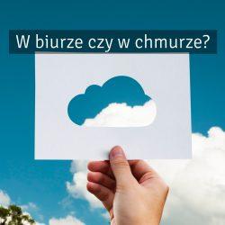 Serwer w biurze czy w chmurze?